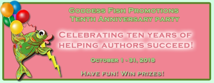 Celebrating Ten Years of Helping Authors Succeed! Goddess Fish Promotions 10th Anniversary Party