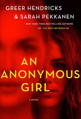 An Anonymous Girl by Greer Hendricks and Sarah Pekkanen Cover Image