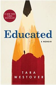 Educated, A Memoir by Tara Westover