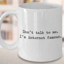Im internet famous
