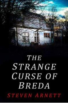 Cover image of the book, The Strange Curse of Breda by Steven Arnett