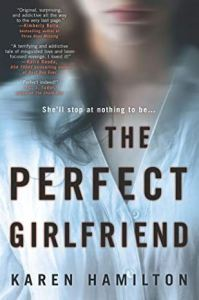 Cover Image of the book, The Perfect Girlfriend, by Karen Hamilton