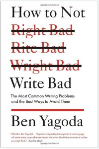 Cover Image of How to Not Write Bad by Ben Yagoda