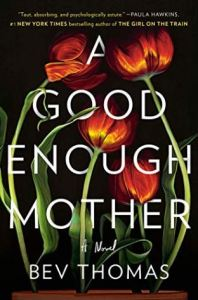 Cover Image A Good Enough Mother by Bev Thomas