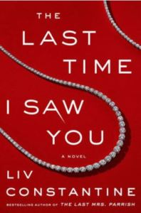 Cover Image of The Last Time I Saw You by Liv Constantine