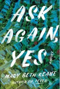 Book Cover Image of Ask Again Yes by Mary Beth Keane